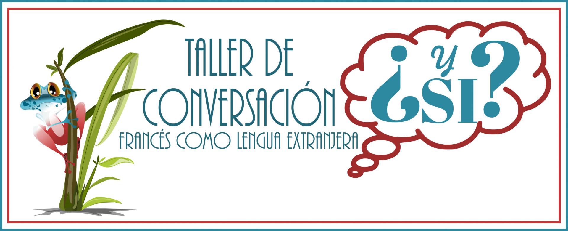 Taller de conversación en francés: Y si?