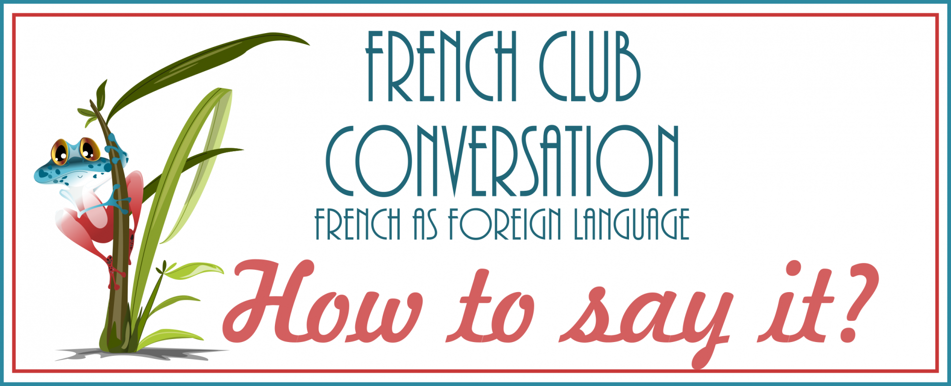 French Club conversation How to say