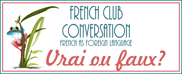 FLE French conversation: vrai ou faux